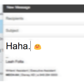 "Does That ""Haha"" Make Your Email Friendlier Or Undermine Everybody's Respect For You?"